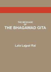 THE MESSAGE OF THE BHAGAWAD GITA